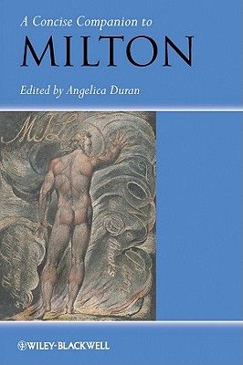 A Concise Companion to Milton By Duran, Angelica (EDT)