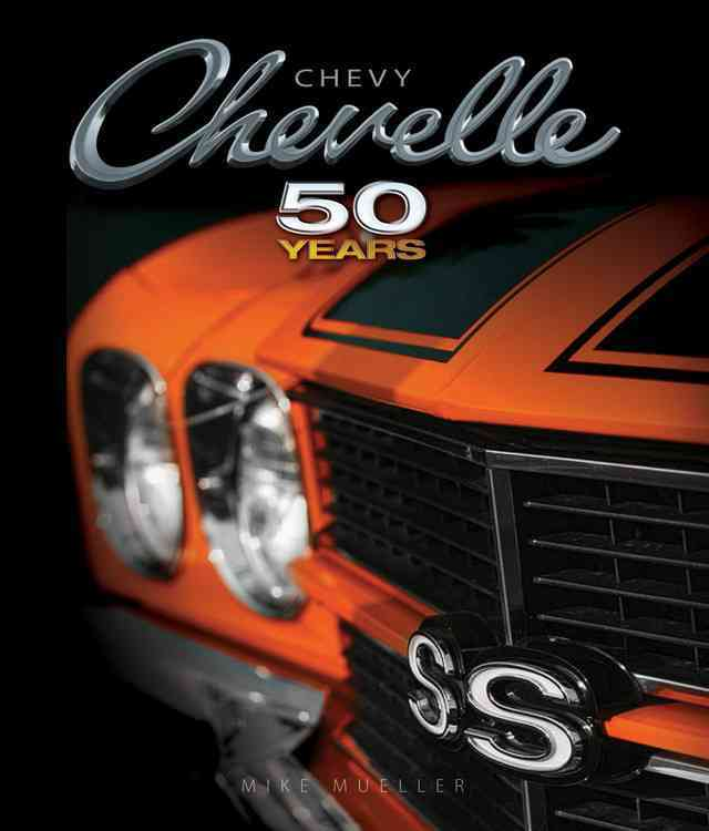 Chevy Chevelle By Mueller, Mike/ Mark Meekins National Chevelle Owners Association (FRW)