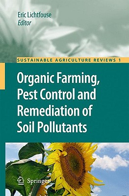 Organic Farming, Pest Control and Remediation of Soil Pollutants By Lichtfouse, Eric (EDT)