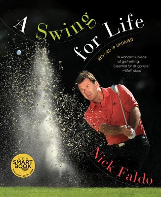 A Swing for Life By Faldo, Nick